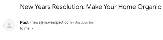 Subject line in email from Pact: New Years Resolution: Make your home organic
